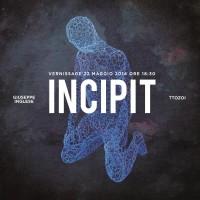 """""""Incipit"""" - TTozoi e Giuseppe Inglese"""